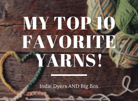 My Top 10 Favorite Yarns!