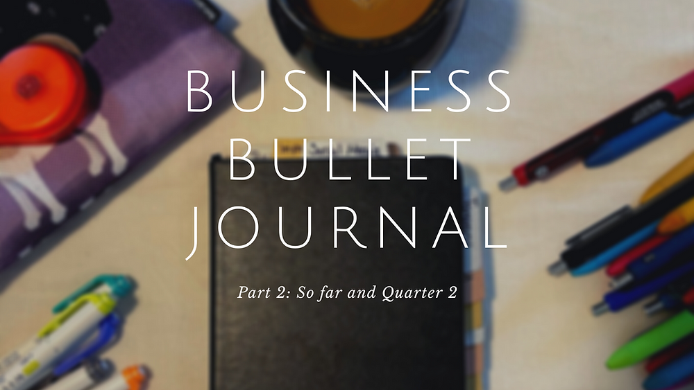 Heading Banner - Business Bullet Journal Part 2: So Far and quarter 2