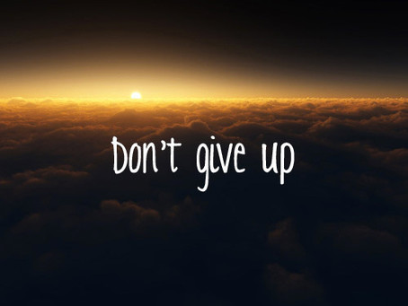 Don't Ever Give Up!