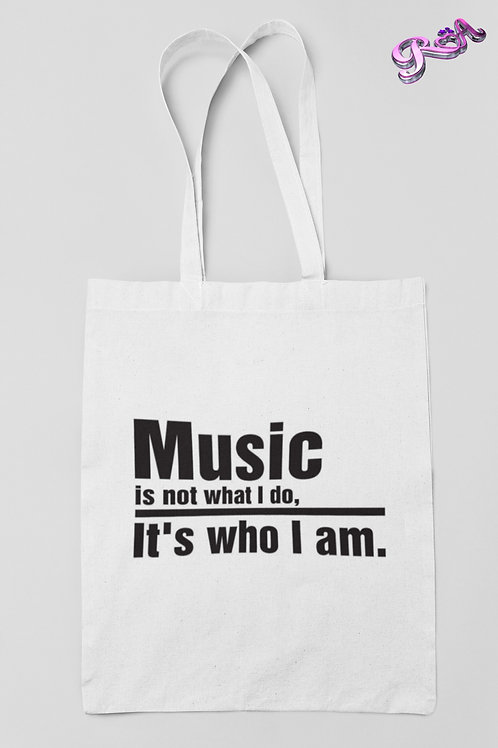 Music is not what I do, it's who I am - White Tote bag