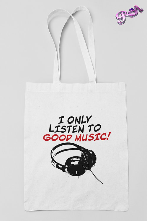 I only listen to good music Tote bag
