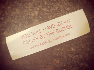 "#2. ""You will have gold pieces by the bushel."" -Panda Express"