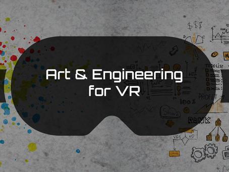 Art & Engineering for VR