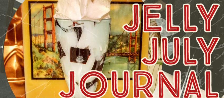 Jelly July Journal - Ready, set, unmold!