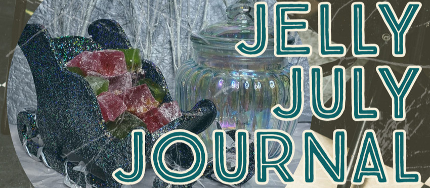 """Jelly July Journal - Gelatine with an """"E"""""""