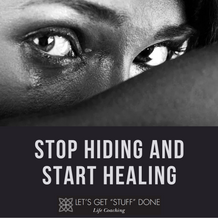Stop Hiding and Start Healing