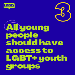 All young people should have access to LGBT+ youth groups