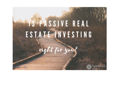 Is Passive Real Estate Investing Right for you?