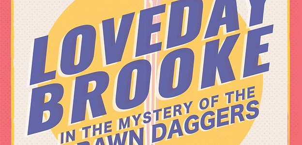Loveday Brooke in the Mystery of the Drawn Daggers: an audio play with extras
