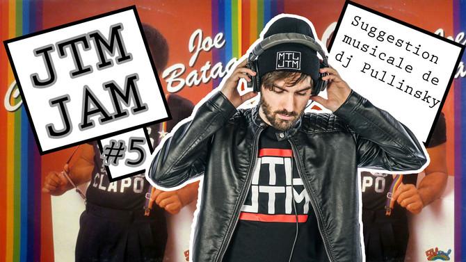 JTM JAM #5 - La suggestion musicale de DJ Pullinsky