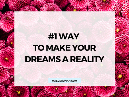 #1 Way to Make Your Dreams a Reality