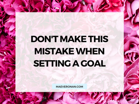 Don't Make this Mistake when Setting a Goal