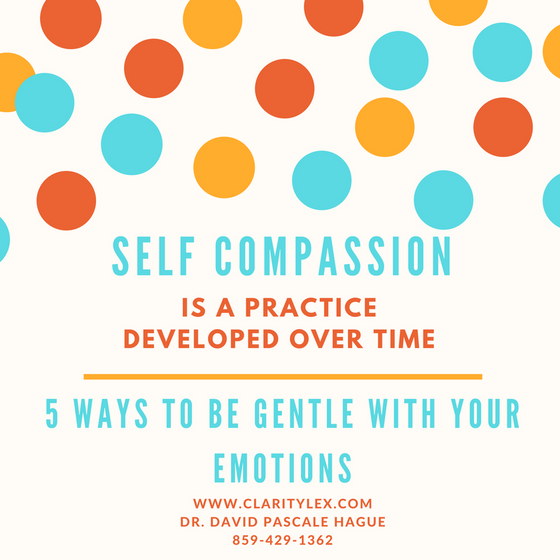 What does it mean to be gentle with your emotions?  5 ways to care for yourself TODAY when you'v
