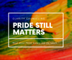 Pride Month: Our History and Why is it Still Important to this Day?