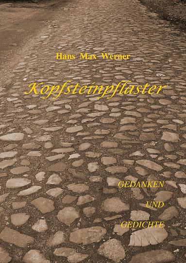 Hans Max Werner, Kopfsteinpflaster, Gedanken und Gedichte