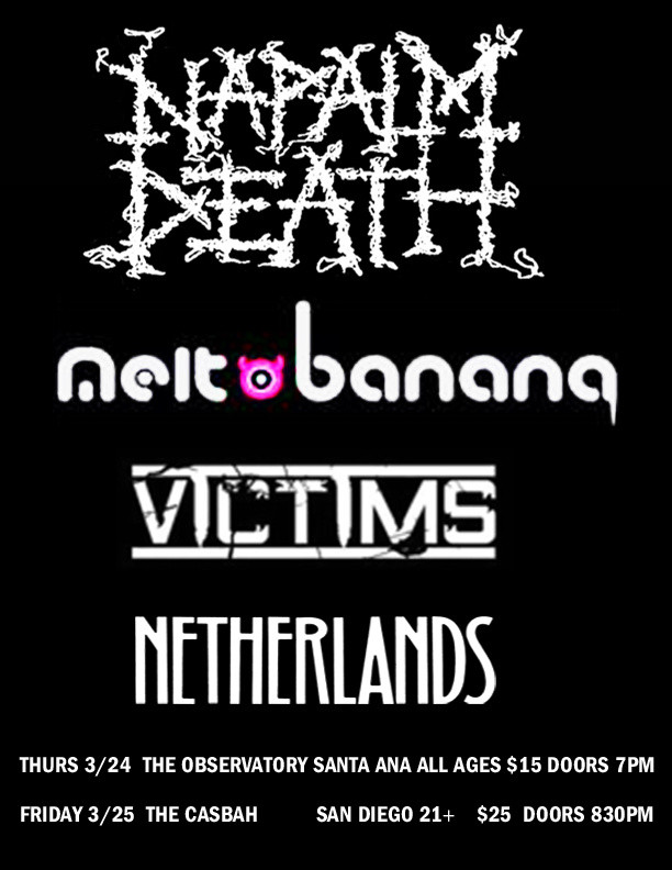NETHERLANDS with NAPALM DEATH, MELT BANANA and VICTIMS in L.A./ SAN DIEGO 3.24-25.16