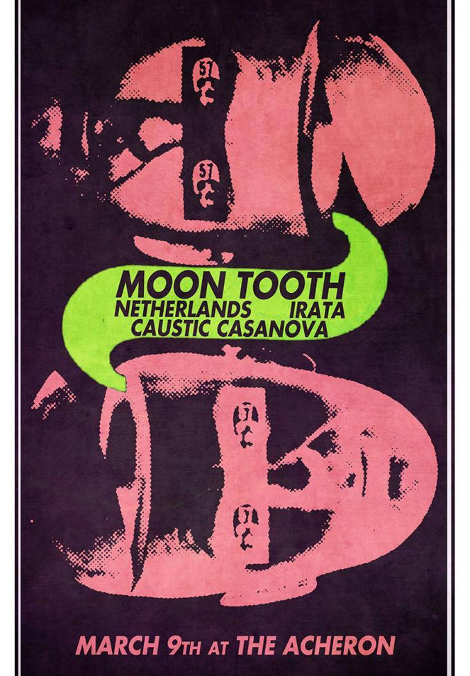 w. MOON TOOTH, IRATA and CAUSTIC CASANOVA