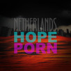 NETHERLANDS HOPE PORN EP out 2.9.18