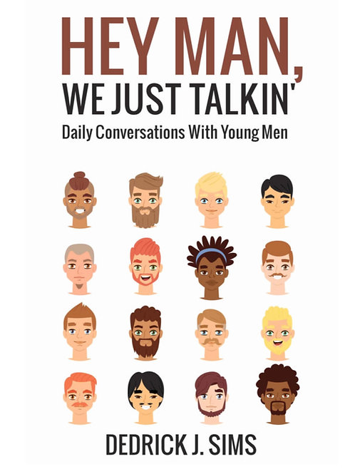 Hey Man, We Just Talkin' Daily Conversations With Young Men