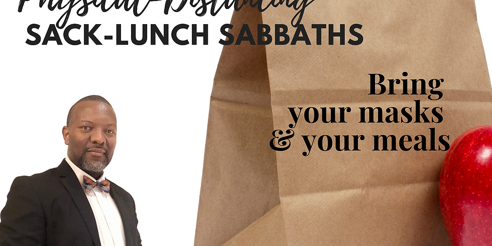 Physical-Distancing Sack-Lunch Sabbaths