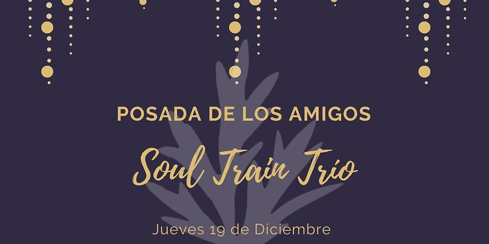 Posada de los amigos con Soul Train Trío