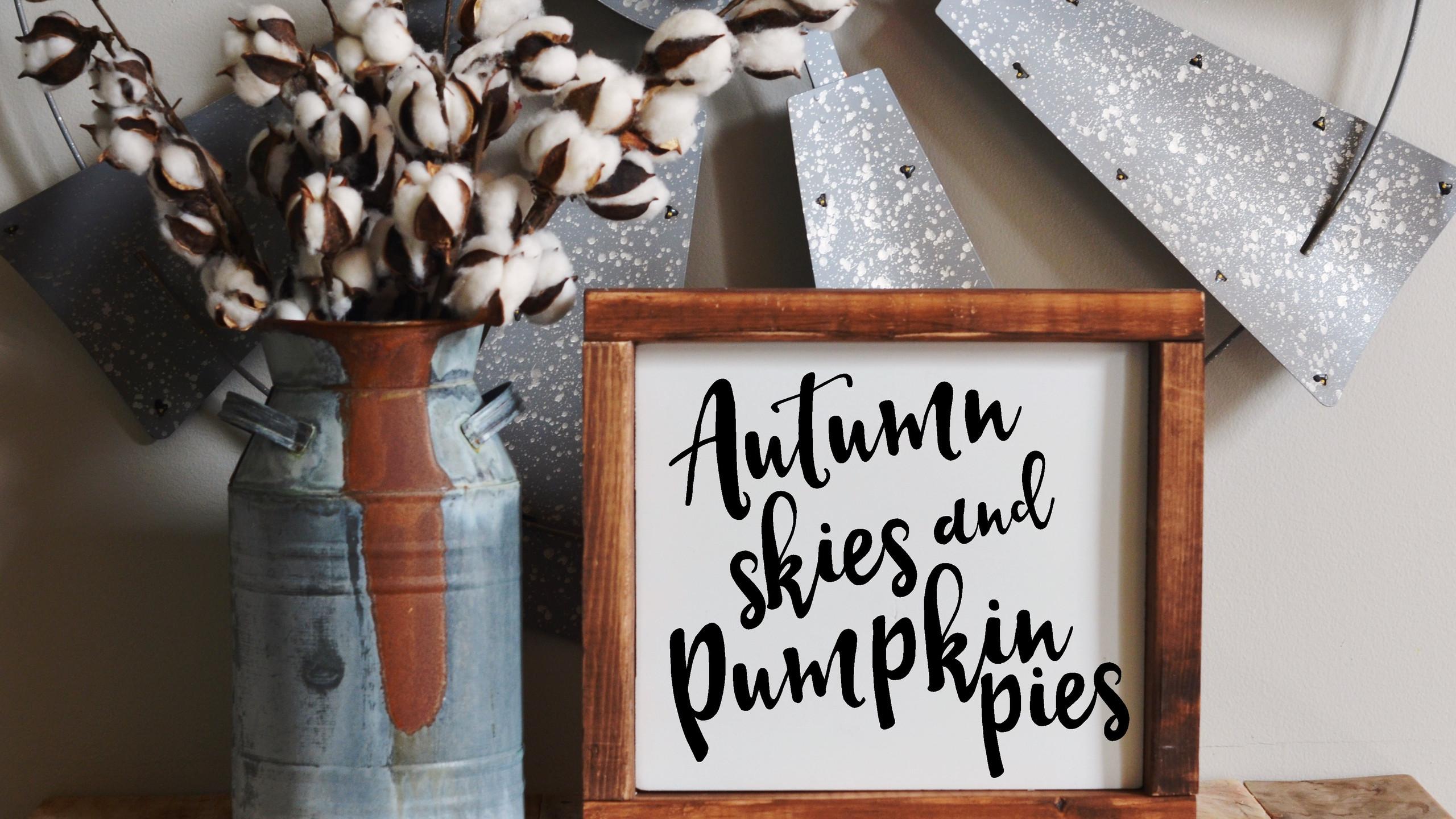 autumn skies and pumpkin pies sign