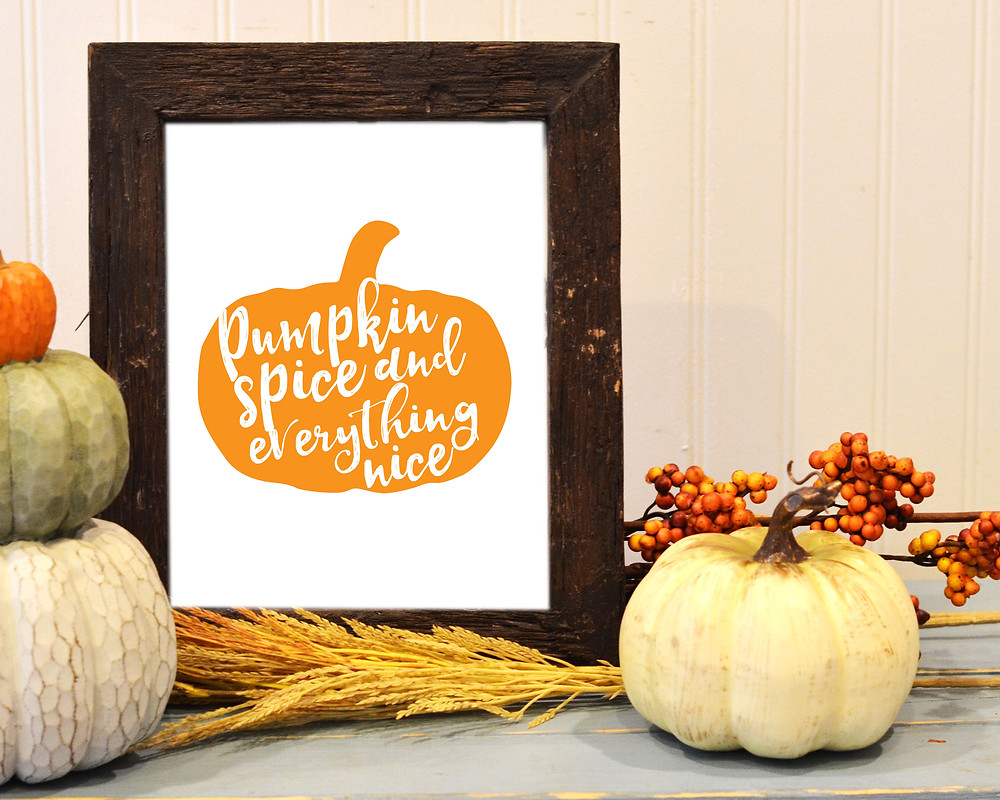 pumpkin spice and everything nice decor