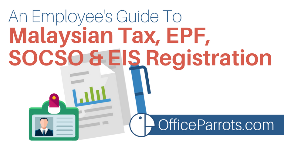 An Employee's Guide to Malaysian Tax, EPF, SOCSO and EIS