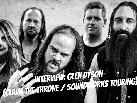 INTERVIEW: Glen Dyson (CLAIM THE THRONE / SOUNDWORKS TOURING)