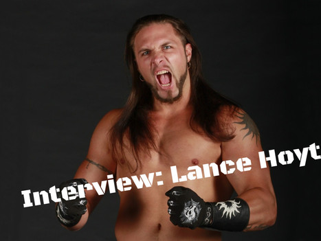 Interview: Lance Hoyt (Professional Wrestler)