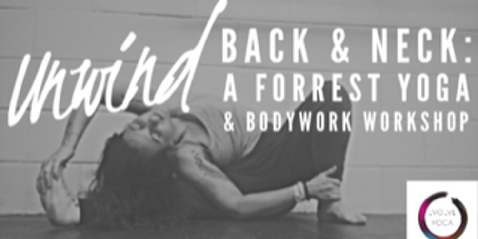 Unwind: Back & Neck (and shoulders!) A Forrest Yoga & Bodywork workshop