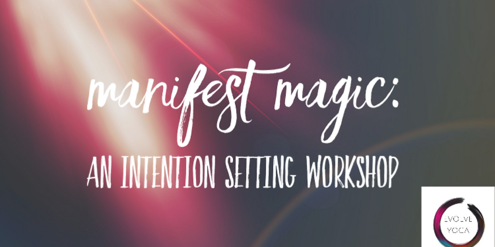 Manifest Magic: A New Year Intention Setting Workshop