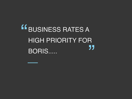 Business Rates a High Priority for Boris.....