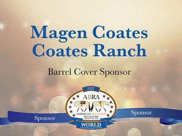 Thank You World Show Sponsor - Magen Coates of Coates Ranch!