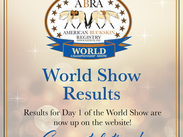 Results for Day 1 of the World Show POSTED!