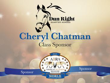Thank You World Show Sponsor - Cheryl Chatman of Dun Right Quarter Horses!