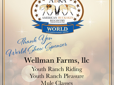 Thank You Wellman Farms, llc for being a World Show Sponsor!