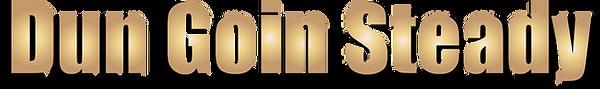 Dun Goin Steady Logo