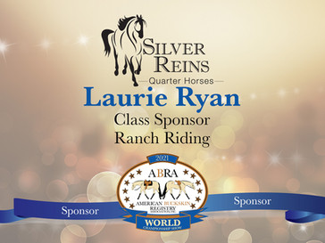 Thank You World Show Sponsor -Laurie Ryan of Silver Reins Quarter Horses!