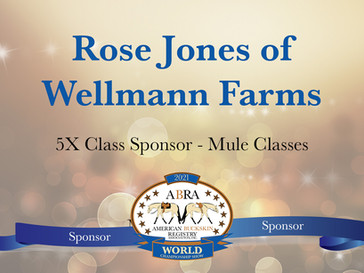 Thank You World Show Sponsor - Rose Jones of Wellmann Farms!