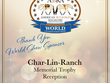 Thank You Char-Lin-Ranch for being a World Show Sponsor!