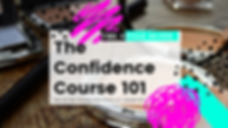 Revised Promo The Confidence Course 101.