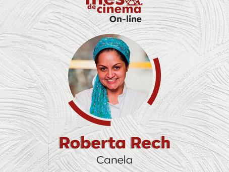 Mesa de Cinema On-line 3:  CANELA/GRAMADO Os Sabores do Palácio com Roberta Rech