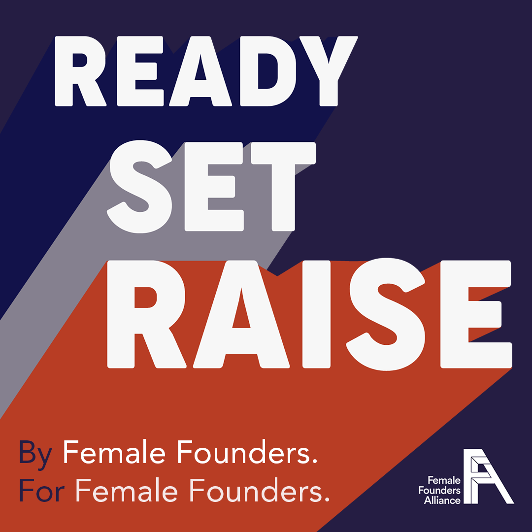 Only a few days left to apply to Ready Set Raise! (Deadline Aug. 12th) 📅 - Female  Founders Alliance