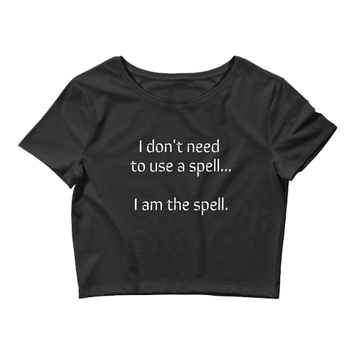 """""""I am the spell"""" Crop Tee"""