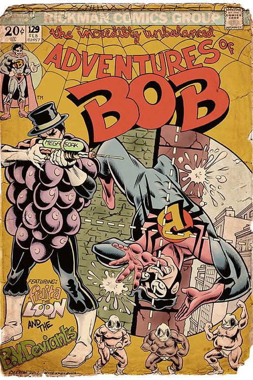 "Unbalanced Adventures of Bob 11"" x 17"" Print"