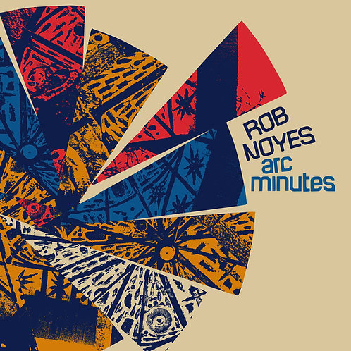 "Rob Noyes ""Arc Minutes"" LP"