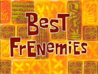 Season 4 - Episode: Best Frenemies