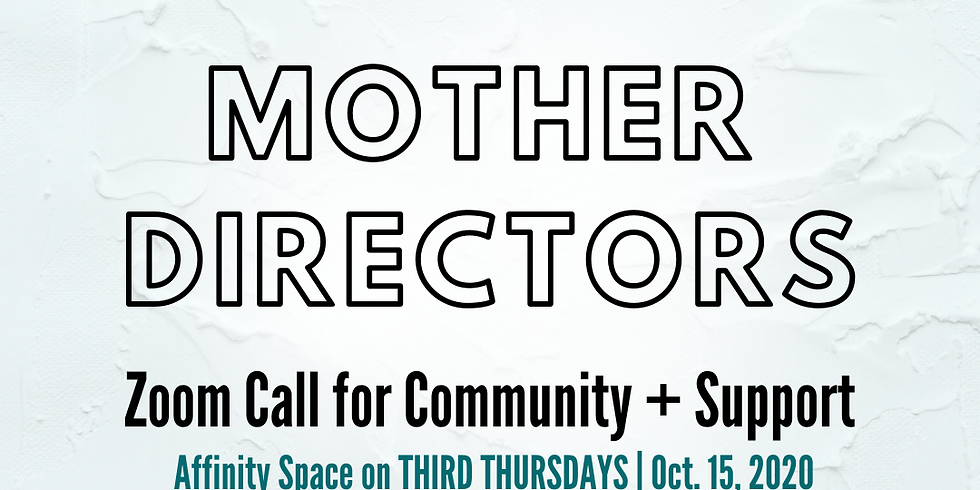 Affinity Space on Third Thursdays: Mother Directors