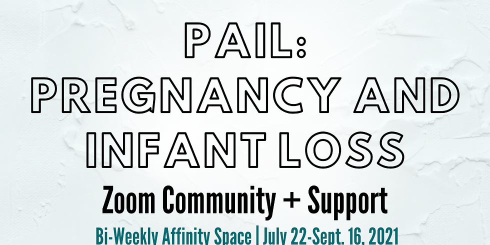 PAIL: Pregnancy and Infant Loss   Affinity Space